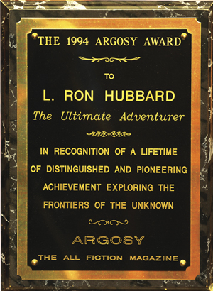 Argosy Award—Argosy Magazine: Bestowed upon Mr. Hubbard for a lifetime of achievement in the field of fiction.