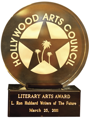 Literary Arts Award: Awarded by the Hollywood Arts Council in honor of L. Ron Hubbard's contribution in the literary arts.